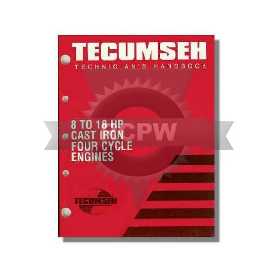 8 to 18 HP Cast Iron Four Cycle L-Head and OHV Engine Service Manual  Tecumseh 691462A