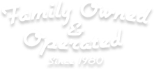 Family Owned and Opperated Since 1980